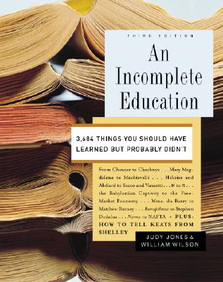 An Incomplete Education By Jones, Judy/ Wilson, William